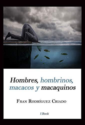 Hombres, hombrinos, macacos y macaquinos (libro de relatos en Amazon)